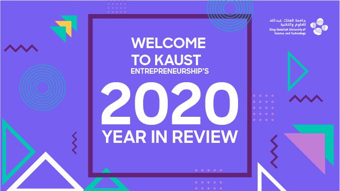 KAUST Entrepreneurship's 2020 Year in Review